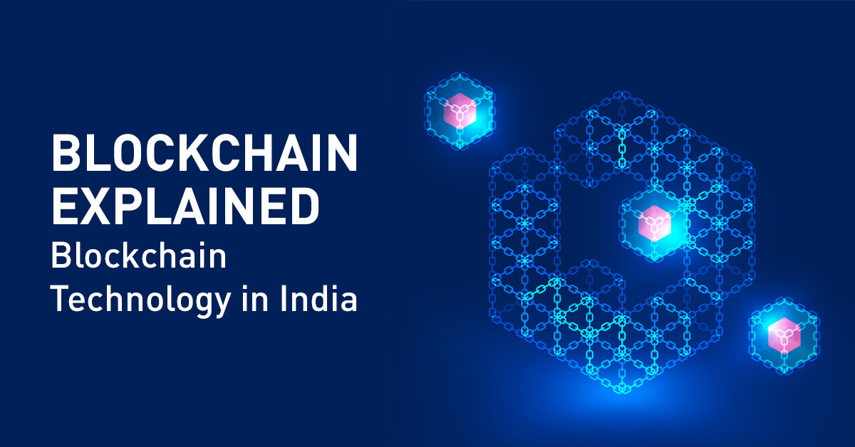 Blockchain Explained - Blockchain Technology in India