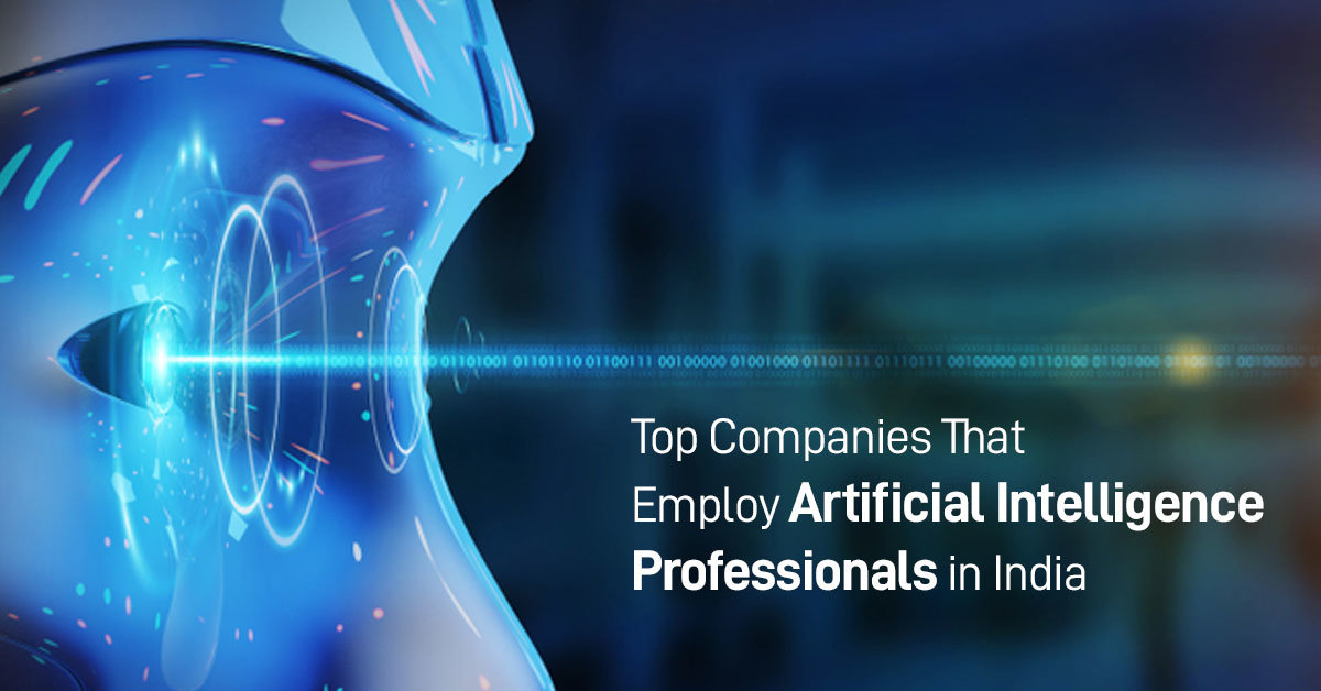 Top Companies That Employ Artificial Intelligence Professionals in India