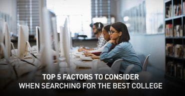 Top 5 Factors to Consider When Searching for the Best College