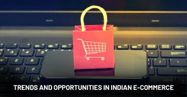 Trends and Opportunities in Indian E-Commerce