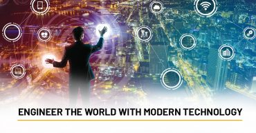 Engineer the World with Modern Technolgy